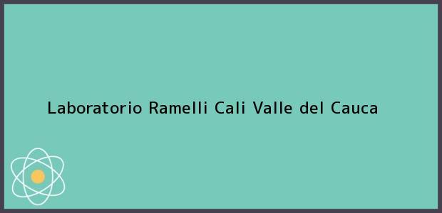Teléfono, Dirección y otros datos de contacto para Laboratorio Ramelli, Cali, Valle del Cauca, Colombia