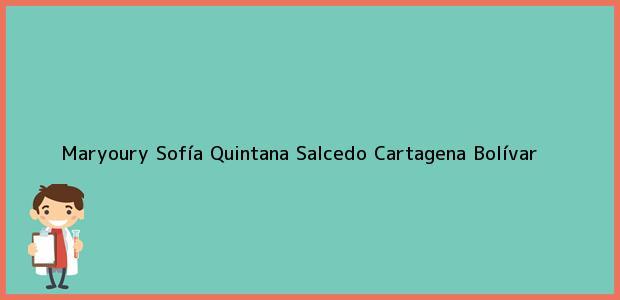 Teléfono, Dirección y otros datos de contacto para maryoury Sofía Quintana Salcedo, Cartagena, Bolívar, Colombia
