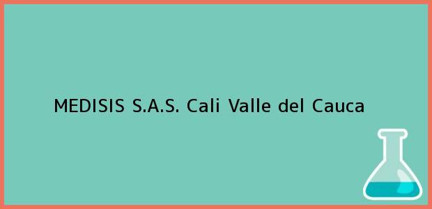 Teléfono, Dirección y otros datos de contacto para MEDISIS S.A.S., Cali, Valle del Cauca, Colombia
