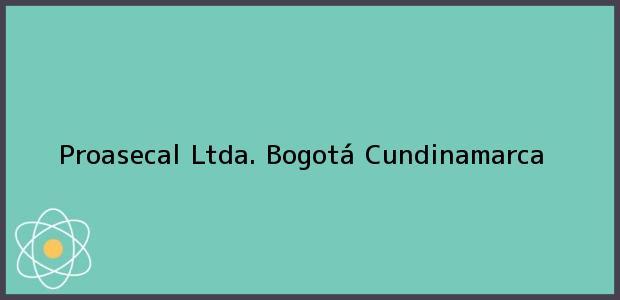 Teléfono, Dirección y otros datos de contacto para Proasecal Ltda., Bogotá, Cundinamarca, Colombia
