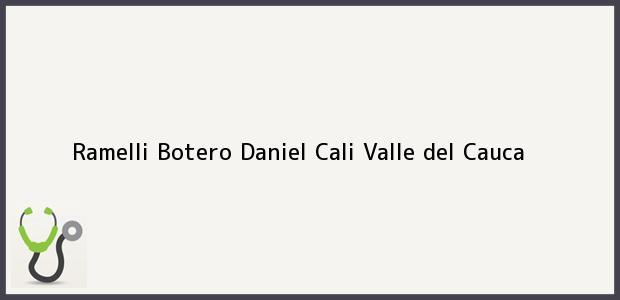 Teléfono, Dirección y otros datos de contacto para Ramelli Botero Daniel, Cali, Valle del Cauca, Colombia