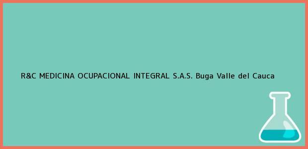 Teléfono, Dirección y otros datos de contacto para R&C MEDICINA OCUPACIONAL INTEGRAL S.A.S., Buga, Valle del Cauca, Colombia