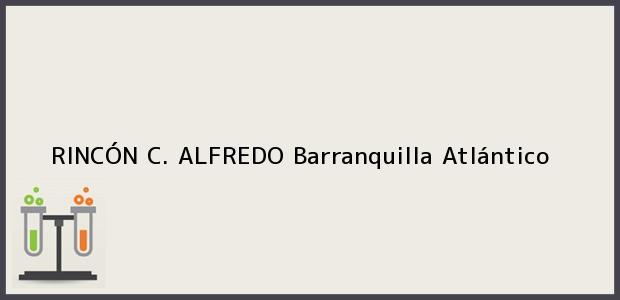 Teléfono, Dirección y otros datos de contacto para RINCÓN C. ALFREDO, Barranquilla, Atlántico, Colombia