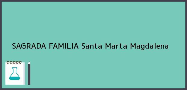 Teléfono, Dirección y otros datos de contacto para SAGRADA FAMILIA, Santa Marta, Magdalena, Colombia