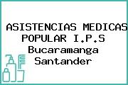 Asistencias Médicas Popular I.p.s. Bucaramanga Santander