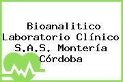 Bioanalitico Laboratorio Clínico S.A.S. Montería Córdoba