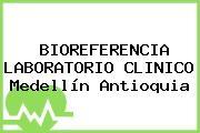 BIOREFERENCIA LABORATORIO CLINICO Medellín Antioquia