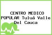 CENTRO MEDICO POPULAR Tuluá Valle Del Cauca