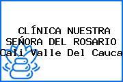 CLÍNICA NUESTRA SEÑORA DEL ROSARIO Cali Valle Del Cauca