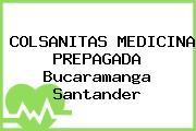 Colsanitas Medicina Prepagada Bucaramanga Santander