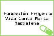 Fundación Proyecto Vida Santa Marta Magdalena
