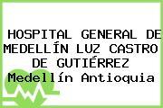 HOSPITAL GENERAL DE MEDELLÍN LUZ CASTRO DE GUTIÉRREZ Medellín Antioquia