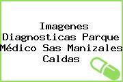 Imagenes Diagnosticas Parque Médico Sas Manizales Caldas