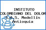 INSTITUTO COLOMBIANO DEL DOLOR S.A.S. Medellín Antioquia