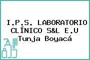 I.P.S. LABORATORIO CLÍNICO S&L E.U Tunja Boyacá