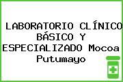 LABORATORIO CLÍNICO BÁSICO Y ESPECIALIZADO Mocoa Putumayo