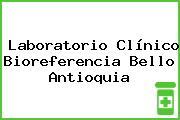 Laboratorio Clínico Bioreferencia Bello Antioquia