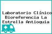 Laboratorio Clínico Bioreferencia La Estrella Antioquia