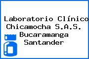 Laboratorio Clínico Chicamocha S.A.S. Bucaramanga Santander