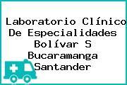 Laboratorio Clínico De Especialidades Bolívar S Bucaramanga Santander