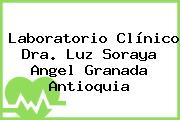 Laboratorio Clínico Dra. Luz Soraya Angel Granada Antioquia