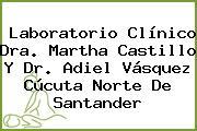 Laboratorio Clínico Dra. Martha Castillo Y Dr. Adiel Vásquez Cúcuta Norte De Santander