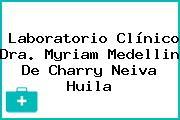 Laboratorio Clínico Dra. Myriam Medellin De Charry Neiva Huila