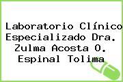 Laboratorio Clínico Especializado Dra. Zulma Acosta O. Espinal Tolima