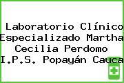 Laboratorio Clínico Especializado Martha Cecilia Perdomo I.P.S. Popayán Cauca