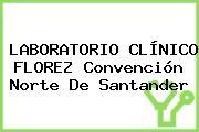 LABORATORIO CLÍNICO FLOREZ Convención Norte De Santander