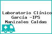 Laboratorio Clínico García -IPS Manizales Caldas