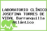 LABORATORIO CLÍNICO JOSEFINA TORRES DE VIDAL Barranquilla Atlántico