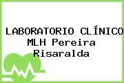 LABORATORIO CLÍNICO MLH Pereira Risaralda
