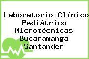 Laboratorio Clínico Pediátrico Microtécnicas Bucaramanga Santander