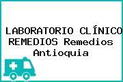LABORATORIO CLÍNICO REMEDIOS Remedios Antioquia