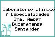 Laboratorio Clínico Y Especialidades Dra. Ampar Bucaramanga Santander