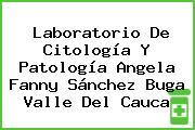 Laboratorio De Citología Y Patología Angela Fanny Sánchez Buga Valle Del Cauca