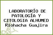 LABORATORÍO DE PATOLOGÍA Y CITOLOGIA ALHUMED Riohacha Guajira