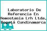 Laboratorio De Referencia En Hemostasia Lrh Ltda. Bogotá Cundinamarca