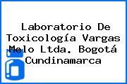 Laboratorio De Toxicología Vargas Melo Ltda. Bogotá Cundinamarca