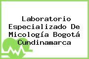 Laboratorio Especializado De Micología Bogotá Cundinamarca