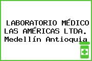 LABORATORIO MÉDICO LAS AMÉRICAS LTDA. Medellín Antioquia