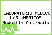LABORATORIO MÉDICO LAS AMÉRICAS Medellín Antioquia