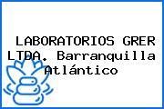 LABORATORIOS GRER LTDA. Barranquilla Atlántico