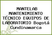 MANTELAB MANTENIMIENTO TÉCNICO EQUIPOS DE LABORATORIO Bogotá Cundinamarca