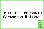MARTÍNEZ BERBANIA Cartagena Bolívar