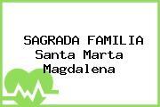 SAGRADA FAMILIA Santa Marta Magdalena