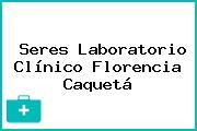 Seres Laboratorio Clínico Florencia Caquetá