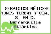 SERVICIOS MÉDICOS YUNIS TURBAY Y CÍA. S. EN C. Barranquilla Atlántico