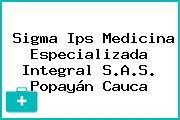 Sigma Ips Medicina Especializada Integral S.A.S. Popayán Cauca